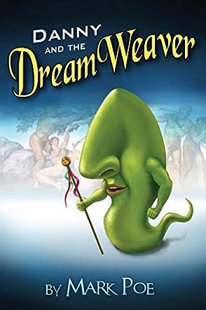 Danny and the DreamWeaver
