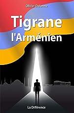 Tigrane l'arménien d'Olivier Delorme