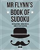 Mr Flynn s Book Of Sudoku: 200 traditional 9x9 sudoku puzzles in easy, medium & hard