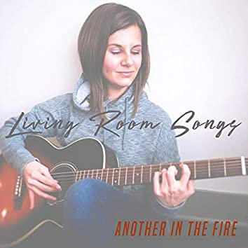 Another in the Fire (Living Room Songs)