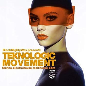 Teknologic Movement (Techno, Electro House, Tech House, EDN)