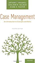 Case Management: An Introduction to Concepts and Skills