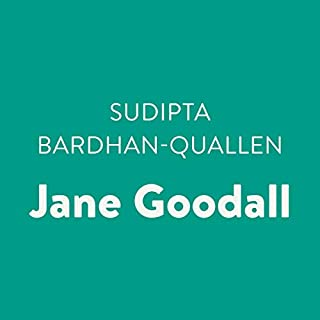 Jane Goodall     Up Close: Jane Goodall              Written by:                                                                                                                                 Sudipta Bardhan-Quallen                               Narrated by:                                                                                                                                 Helen Stern                      Length: 3 hrs and 44 mins     Not rated yet     Overall 0.0