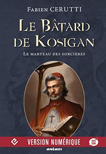 Le Marteau des sorcières: Le Bâtard de Kosigan, T3