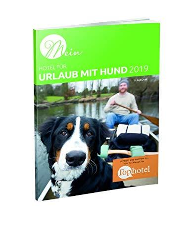Mein Hotel für Urlaub mit Hund 2019: geprüft und empfohlen vom Fachmagazin Top hotel