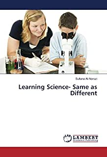 Learning Science- Same as Different