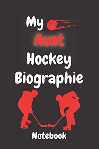 My Aunt Hockey Biographies Composition notebook: Lined Composition notebook / Daily Journal Gift, 110 Pages, 6x9, Soft Cover, Matte Finish