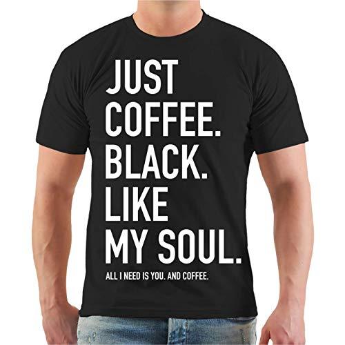 Spaß kostet Männer und Herren Tshirt Just Coffee Black Größe S bis 8XL