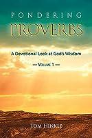 Pondering Proverbs (Vol. 1)