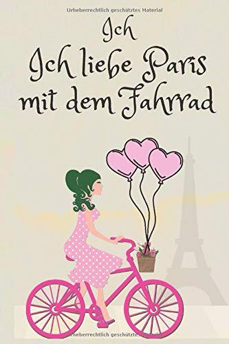 Ich Ich liebe Paris mit dem Fahrrad: Nehmen Sie Ihre Fahrten und Performances als tolles Geschenk für Radsportliebhaber auf