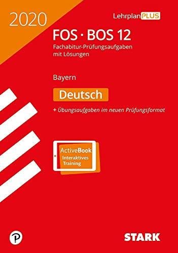 STARK Abiturprüfung FOS/BOS Bayern 2020 - Deutsch 12. Klasse: Buch + ActiveBook