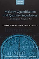 Majority Quantification and Quantity Superlatives: A Crosslinguistic Analysis of Most (Oxford Studies in Theoretical Linguistics)