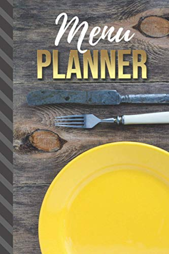 Menu Planner: Rustic Farmhouse - Yellow Plate Theme / 6x9 Weekly Meal Planning Notebook / With Grocery List Organizer / Track - Plan Breakfast Lunch ... of Blank Templates / Gift for Meal Prepping