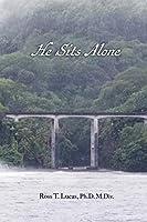 He Sits Alone