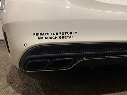 Dinger-Design Aufkleber Fridays for Future? AM Arsch Greta! Autoaufkleber Tuning Decal Stickerbomb (Weiß)