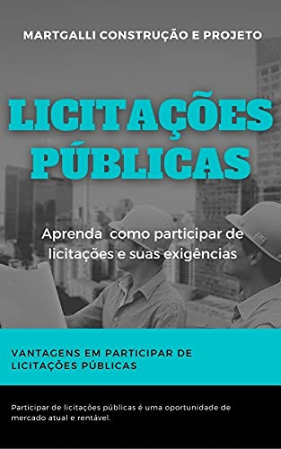 Licitações Públicas: Aprenda como participar de licitações e suas exigências