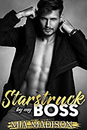 Starstruck by my Boss: A Steamy Older Man Younger Woman Romance (The Man in Charge Book 1)