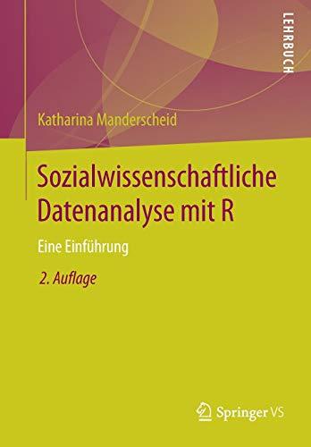 Sozialwissenschaftliche Datenanalyse mit R: Eine Einführung