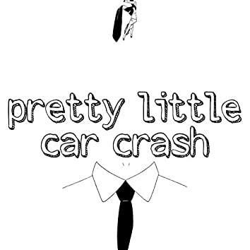 Pretty Little Car Crash