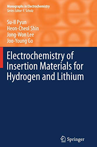 Electrochemistry of Insertion Materials for Hydrogen and Lithium (Monographs in Electrochemistry)