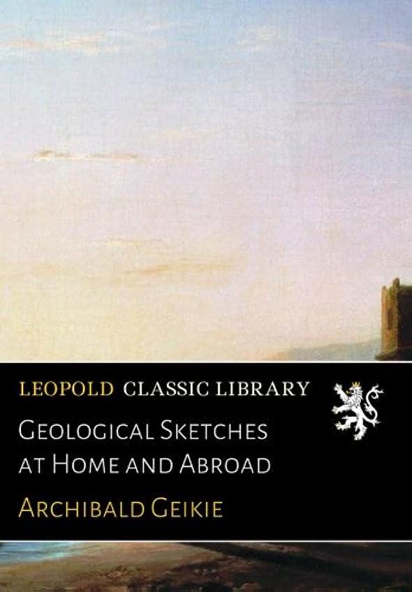 行列のティームGeological Sketches at Home and Abroad