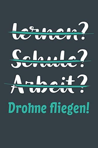 lernen? Schule? Arbeit? Drohne fliegen!:...