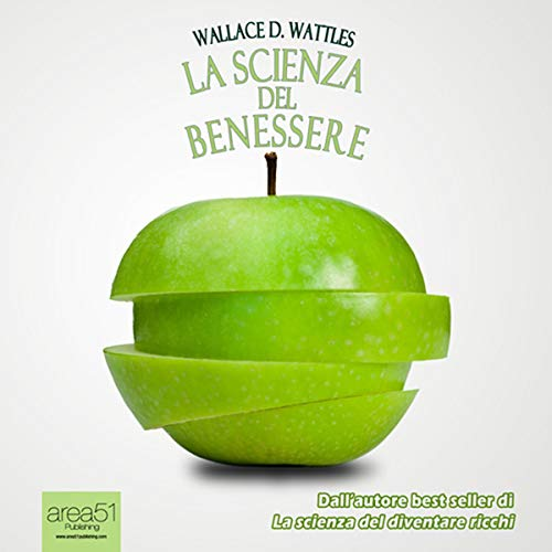La Scienza del Benessere [The Science of Being Well]                   By:                                                                                                                                 Wallace Delois Wattles                               Narrated by:                                                                                                                                 Fabio Farnè                      Length: 2 hrs and 35 mins     Not rated yet     Overall 0.0