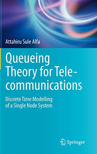Queueing Theory for Telecommunications: Discrete Time Modelling of a Single Node System