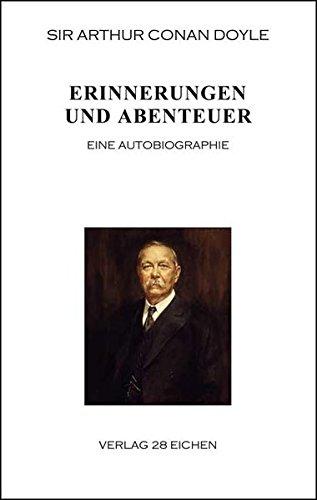 Arthur Conan Doyle: Ausgewählte Werke / Erinnerungen und Abenteuer: Eine Autobiographie