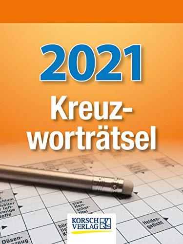 Kreuzworträtsel 2021: Tages-Abreisskalender mit einem neuen Kreuzworträtsel für jeden Tag I Aufstellbar I 12 x 16 cm