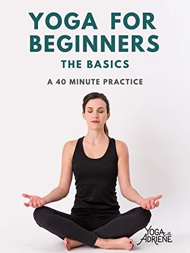 Yoga With Adriene: Yoga For Beginners - The Basics
