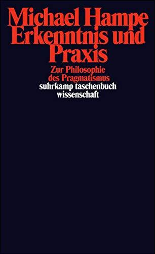 Erkenntnis und Praxis. Studien zum Pragmatismus