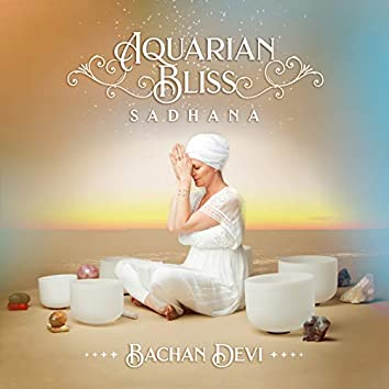 Aquarian Bliss Sadhana
