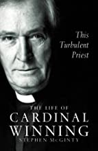The Life of Cardinal Winning: This Turbulent Priest