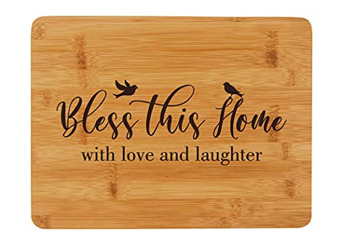 Bless this Home with Love and Laughter - Engraved Cutting Board - Wooden Sign - Kitchen Decor - A Perfect Gift for Housewarming or as a Closing Gift from a Realtor - 8' by 12' Bamboo Cheese Board