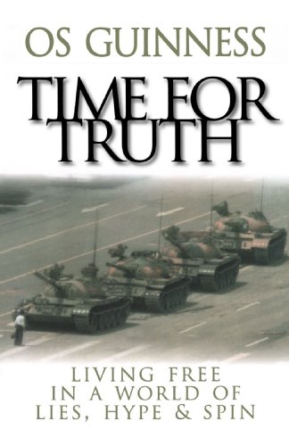 Image of Time for Truth: Living Free in a World of Lies, Hype, and Spin