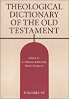 Theological Dictionary of the Old Testament (Theological Dictionary of the Old Testament), Vol 6
