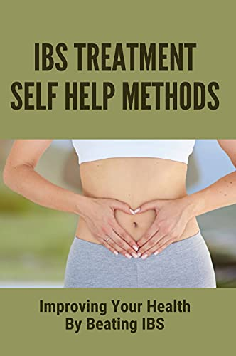 Guide To Treat IBS By Yourself: Promote A Healthier Digestive Track And Beat IBS: Irritable Bowel Syndrome Treatment (English Edition)