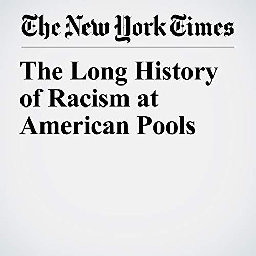 The Long History of Racism at American Pools copertina