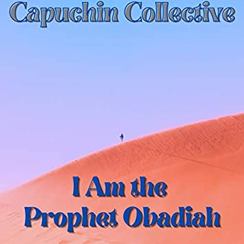 I Am the Prophet Obadiah
