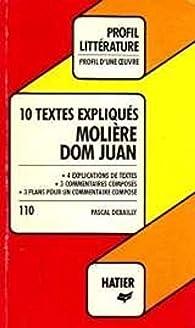 Molière, 'Dom Juan' : 10 textes expliqués par Pascal Debailly