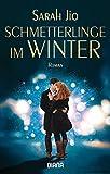 Schmetterlinge im Winter: Roman