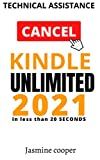 AMAZON KINDLE UNLIMITED: The STEP BY STEP GUIDE to cancel your KINDLE UNLIMITED SUBSCRIPTION in 20 SECONDS BY TECHNICAL SUPPORT (DIY solutions for amazon services)