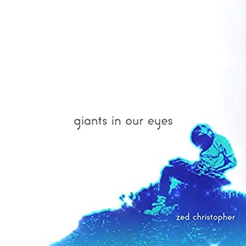 Giants in Our Eyes
