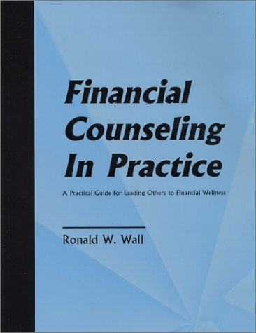 Financial Counseling in Practice: A Practical Guide for...