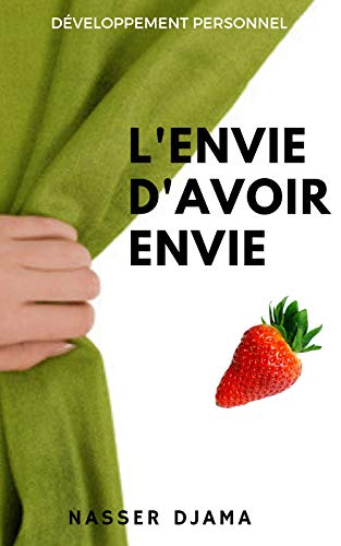 L'envie d'avoir envie: Développement personnel (French Edition)