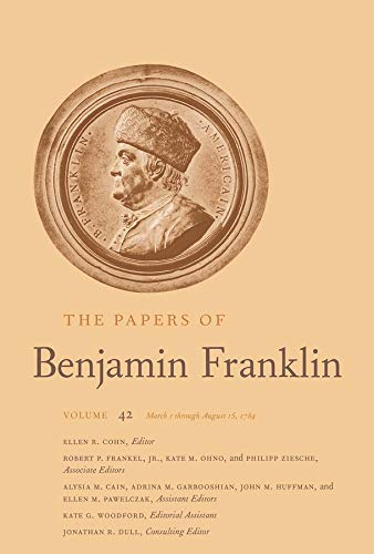 The Papers of Benjamin Franklin: Volume 42: March 1 through August 15, 1784 (Volume 42)の詳細を見る