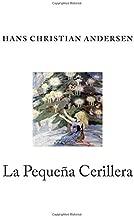 La Peque???a Cerillera by Hans Christian Andersen (2015-08-04)