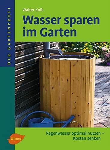 Wasser sparen im Garten: Regenwasser optimal nutzen - Kosten senken...