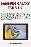 SAMSUNG GALAXY TAB A 8.0: Dummies & Beginners Guide to being a pro, Samsung Galaxy Tab A 10.1, 8.0, 10.5, 8.4 Users, Troubleshooting common problems, Visual Tips &Tricks